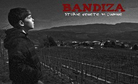 EVENTO BANDIZA - Storie venete di confine -
